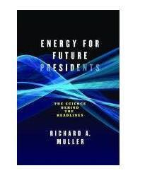 Energy for Future Presidents: The Science Behind the Headlines未来总统的能量:头条新闻背后的科学 精装书 1E11c