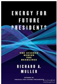 Energy for Future Presidents: The Science Behind the Headlines未来总统的能量:头条新闻背后的科学 简装书1E11c