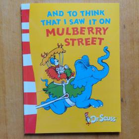 And to Think That I Saw It on Mulberry (Dr Seuss Green Back Book)