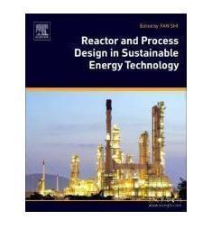 Reactor and Process Design in Sustainable Energy Technology可持续能源技术中的反应器和工艺设计  1E12c