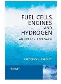 Fuel Cells, Engines and Hydrogen : An Exergy Approach燃料电池、发动机和氢气:火用方法 1E12c