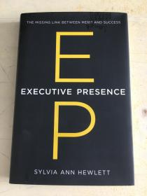 Executive Presence:The Missing Link Between Merit and Success