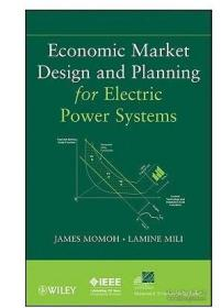 Economic Market Design and Planning for Electric Power Systems 电力系统经济市场设计与规划   1E12c