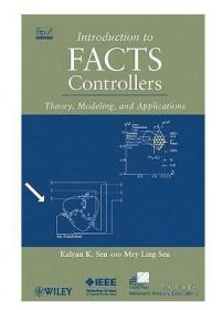 Introduction to FACTS Controllers : Theory, Modeling, and ApplicationsFACTS控制器简介:理论、建模和应用  1E12c