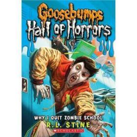 Goosebumps Horrorland - Hall of Horrors #4: Why I Quit Zombie School鸡皮疙瘩惊恐乐园系列-恐怖大厅#3:为啥离开僵尸学校