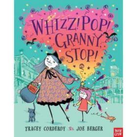 Whizz!Pop!Granny,Stop!