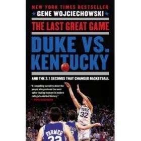 【进口原版】The Last Great Game: Duke vs. Kentucky and t...