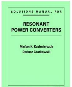 Resonant Power Converters : Solutions Manual谐振式功率转换器:解决方案手册 1E12c
