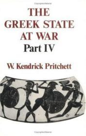 The Greek State At War /W. Kendrick Pritchett University Of