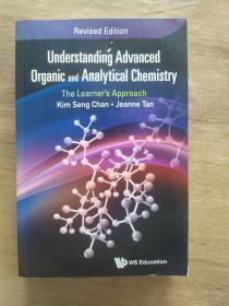 Understanding Advanced Organic and AnaIYticaI Chemistry(了解高级有机化学和分析化学,学习者的方法)