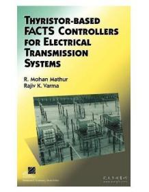 Thyristor-Based Facts Controllers for Electrical Transmission Systems基于晶闸管的Facts电力传输系统控制器  1E12c