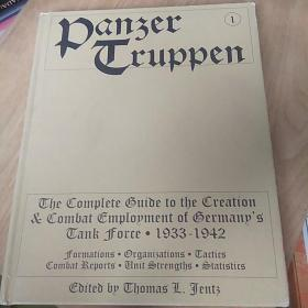 panzertruppen the complete guide to the creation & combat employment of germanys tank force 1933_1942
