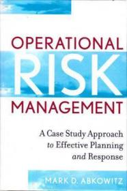 Operational Risk Management: A Case Study Approach To Effect