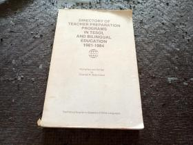 DIRECTORY OF TEACHER PREPARATION PROGRAMS IN TESOL AND BILINGUAL EDUCATION 1984-1984 英文原版书
