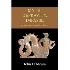 【进口原版】Myth, Depravity, Impasse: Graves, Shakespear...