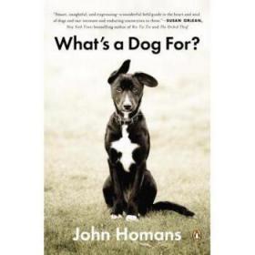 【进口原版】What's a Dog For: The Surprising History, S...