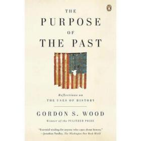 【进口原版】The Purpose of the Past: Reflections on the ...