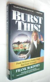 Burst This!: Frank Mckinney's Bubble-proof Real Estate Strategies精装原版外文书