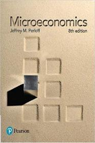 Microeconomics (The Pearson Series in Economics) 8th Edition