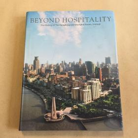 Beyond Hospitality: The History of the Hongkong and Shanghai Hotels, Limited