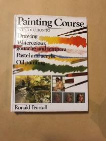 Painting Course Introduction to Darwing Watercolor gouache and tempera Pastel and acrylic Oil painting(大16开精装