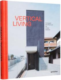 Vertical Living : Compact Architecture for Urban Spaces