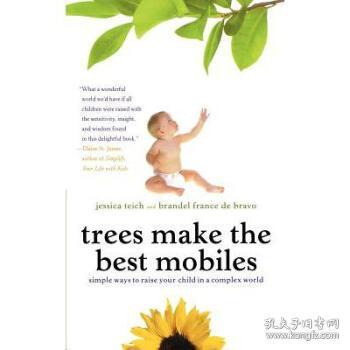 Trees Make the Best Mobiles: Simple Ways to Raise Your Child in a Complex World