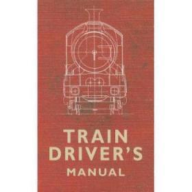 【进口原版】Train Driver's Manual