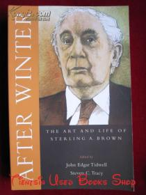 After Winter: The Art and Life of Sterling A. Brown(英语原版 平装本)冬天过后:斯特林·A.布朗的艺术和生活