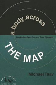 A Body Across the Map: The Father-Son Plays of Sam Shepard