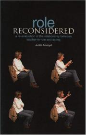 Role Reconsidered: A Re-Evaluation of the Relationship Between Teacher-In-Role and Acting