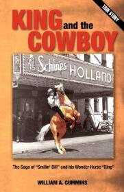 King and the Cowboy: The Saga of Smilin' Bill and His Wonder Horse King