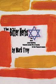 The Bitter Herbs: Five Short Plays Depicting Fractured Jewish Life in America for Passover Season