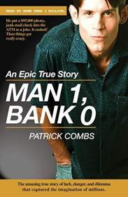 Man 1, Bank 0.: A true story of luck, danger, dilemma and one man's epic, $95,000 battle with his bank.