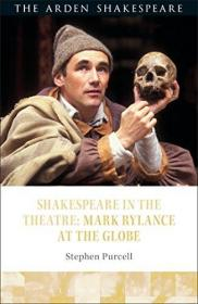 Shakespeare in the Theatre: Mark Rylance at the Globe