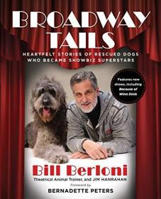 Broadway Tails: Heartfelt Stories of Rescued Dogs Who Became Showbiz Superstars