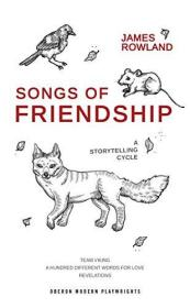 Songs of Friendship: A Storytelling Cycle: Team Viking / A Hundred Different Words for Love / Revelations
