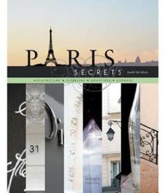 ParisSecrets:Architecture,Interiors,Quartiers,Corners