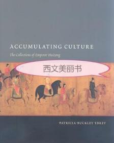 【包邮】2008年版 Accumulating Culture: The Collections of Emperor Huizong