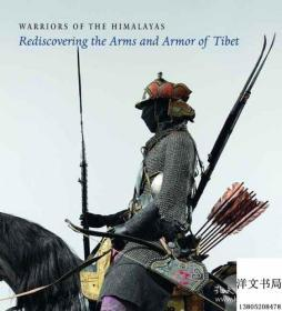 2006年出版,Warriors of the Himalayas: Rediscovering the Arms and Armor of Tibet 喜马拉雅的勇士:西藏的兵器和护具;作者 Donald La Rocca