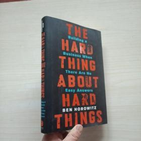 The Hard Thing About Hard Things:Building a Business When There Are No Easy Answers