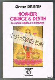 HONNEUR CHANCE & DESTIN. La culture indienne à la Réunion.
