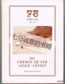 75 ANS * AL. 1900-1975. Du Chemin de fer AIGLE - LEYSIN.