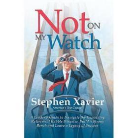 【进口原版】Not On My Watch: A Leader's Guide to Navigat...