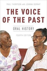 The Voice of the Past: Oral History, Fourth Edition 过去的声音:口述史 9780199335466