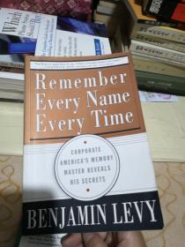 Remember Every Name Every Time:Corporate America's Memory Master Reveals His Secrets