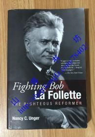 Fighting Bob La Follette: The Righteous Reformer 9780870204265