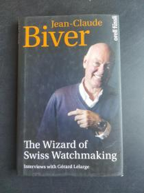 Jean-Claude Biver The Wizard of Swiss Watchmaking