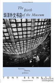 【包邮】The Birth of the Museum: History, Theory, Politics