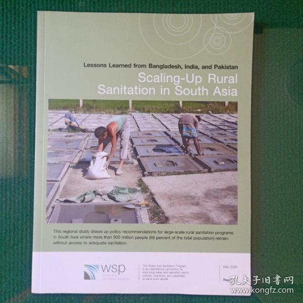 Lessons Learned from Bangladesh,lndia,and Pakistan Scaling-Up Rural Sanitation in South Asia(从孟加拉国、印度和巴基斯坦吸取的经验教训:加强南亚农村卫生)